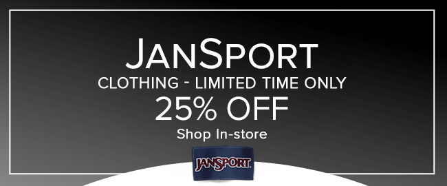 JanSport Clothing  - Limited time only 25% Off. Shop In-store.